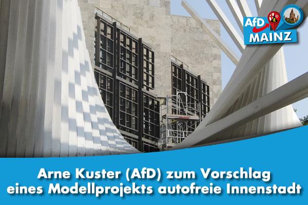 Arne Kuster (AfD) zum Vorschlag eines Modellprojekts autofreie Innenstadt